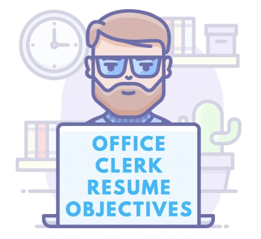 Office Clerk & Assistant Resume Objective