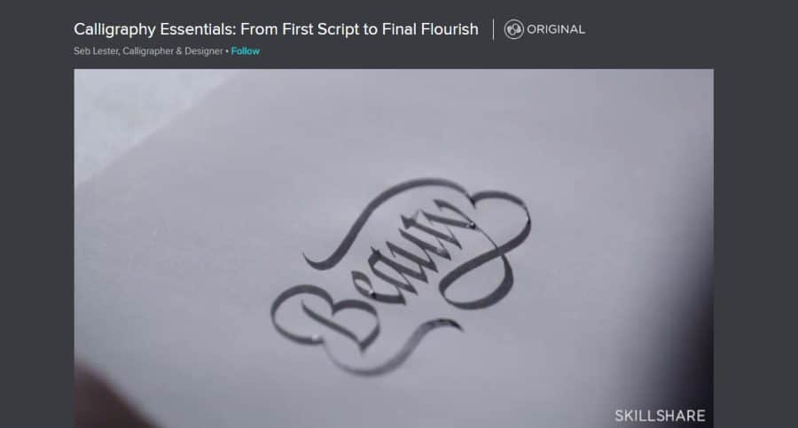 Skillshare: Calligraphy Essentials: From First Script to Final Flourish