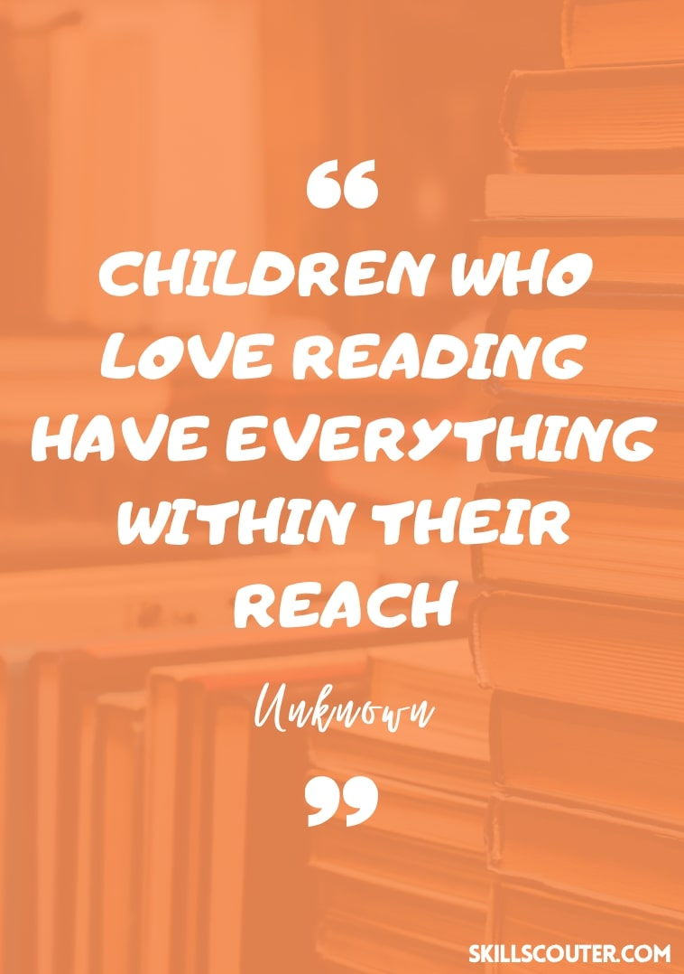 Children who love reading have everything within their reach quote