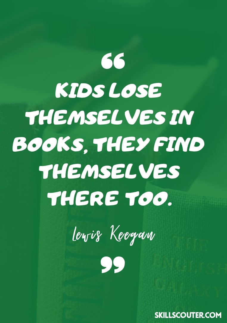 Kids lose themselves in books, they find themselves there too quotes