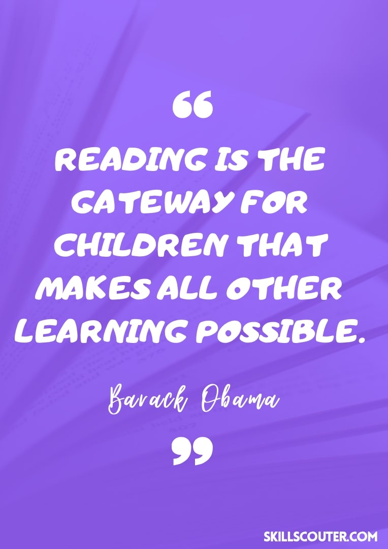 Reading is the gateway for children that makes all other learning possible - Barack Obama