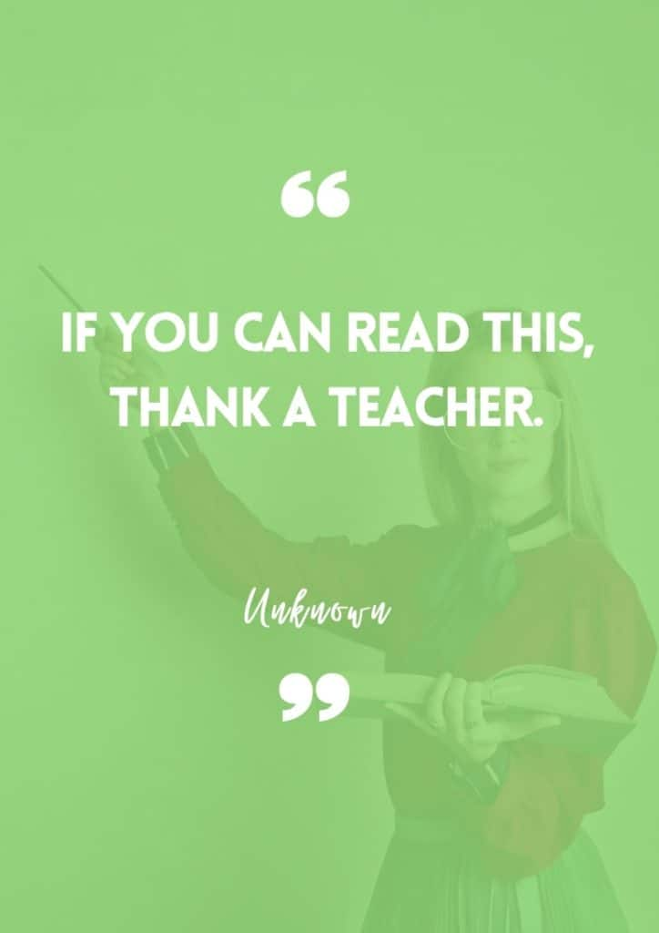 """""""If you can read this, thank a teacher."""" - Unknown"""