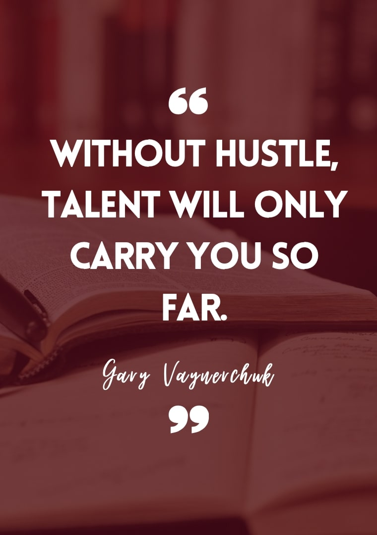 """""""Without studying, talent will only carry you so far."""" - Gary Vaynerchuk"""