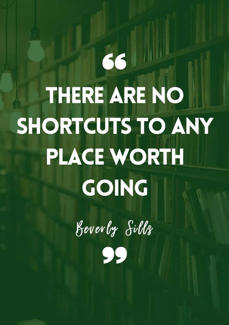 Inspirational quotes for students there are no shortcuts to any place worth going