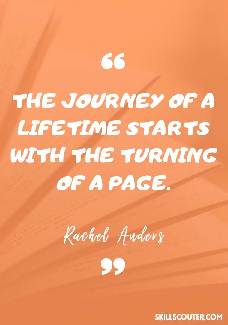 The journey of a lifetime starts with the turning of a page - Rachel Anders