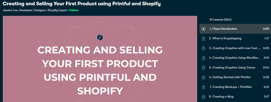 3. Creating and Selling Your First Product using Printful and Shopify (Skillshare)