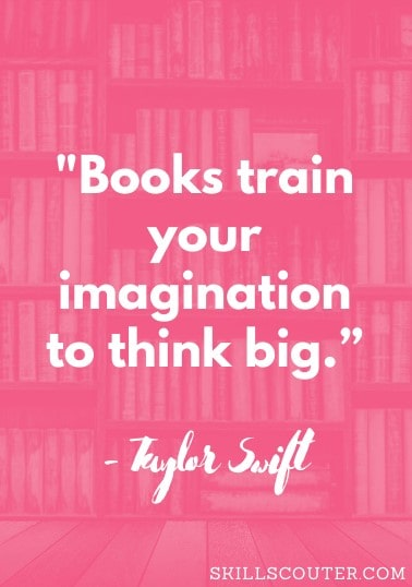 Books train your imagination to think big Taylor Swift quote